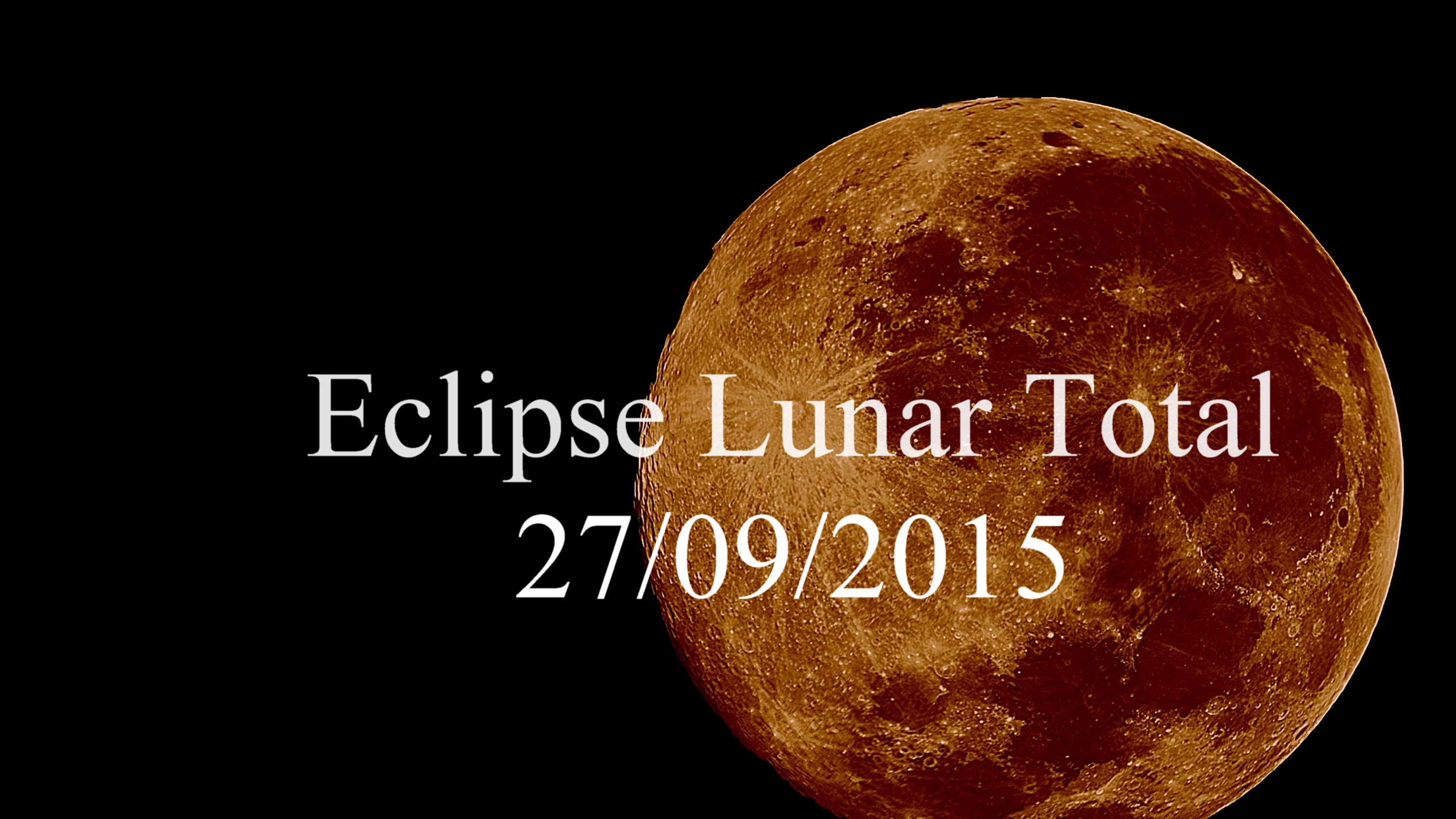 ECLIPSE TOTAL DA LUA 27 Setembro 2015